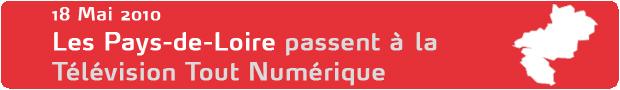 Les Pays-de-Loire passent à la Télévision Tout Numérique le 18 Mai 2010